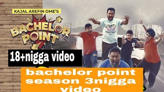 Bachelor Point Season  3 Nigga video.Kabila nigga video. 18+ new nigaa video.কাবিলার ফানি ভিডিও