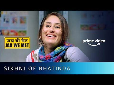 Sikhni Of Bhatinda - Kareena Kapoor | Jab We Met | Amazon Prime Video