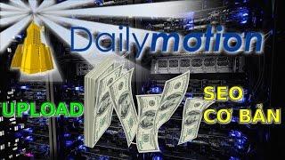 [Dailymotion #2] Cách đăng ký, bật kiếm tiền, upload và SEO cơ bản để kiếm tiền trên Dailymotion