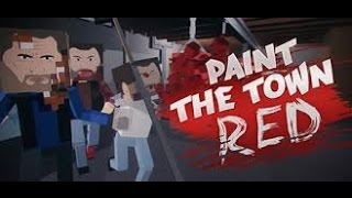 paint the town red gameplay ultra resolution