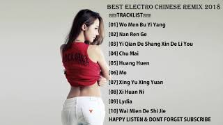 BEST ELECTRO CHINESE REMIX 2018 - HeNz CheN