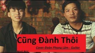 Cũng Đành Thôi Cover Guitar (Đức Phúc ) Acoustic Cover Đoàn Phong Lâm ft Guitar Ngô Núi   EYES BAND