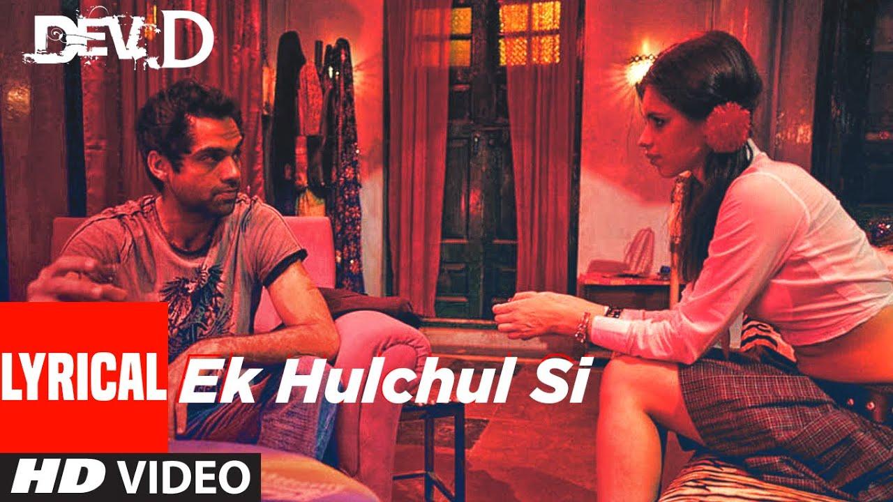 Ek Hulchul Si Lyrical | Dev D | Abhay Deol, Mahi Gill, Kalki Koechlin | Joi Barua | Amit Trivedi