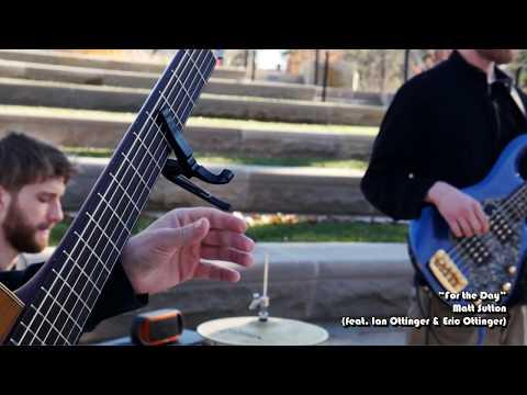 Matt Sutton -  For the Day (feat. Ian Ottinger & Eric Ottinger)