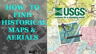 HISTORICAL AERIALS AND MAPS TUTORIAL