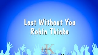 Lost Without You - Robin Thicke (Karaoke Version)