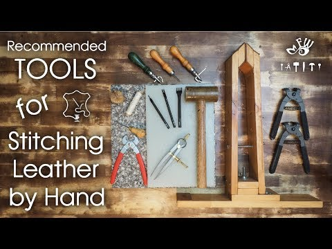 Recommended Tools for Stitching Leather by Hand