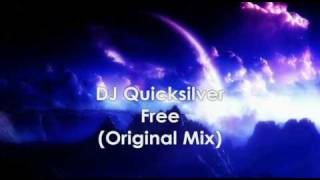 DJ Quicksilver - Free ( Original Mix ) HQ