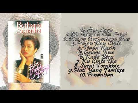Full Album Betharia Sonatha Biarkanlah Dia Pergi
