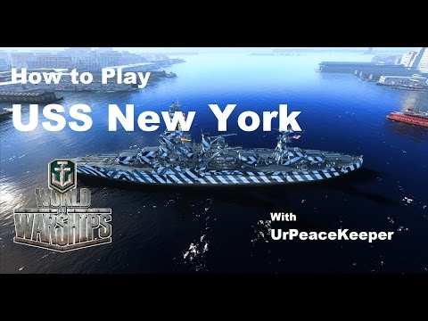 How To Play The USS New York In World Of Warships (Redux)