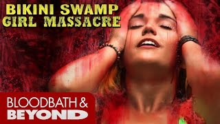 Bikini Swamp Girl Massacre (2014) - Horror Movie Review