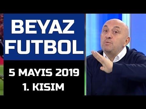 (..) Beyaz Futbol 5 Mayıs 2019 Kısım 1/4 - Beyaz TV