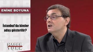 Enine Boyuna – 29 Kasım 2018 (İstanbul'da kimler aday gösterilir?)
