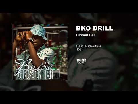 DIBSON BILL - BKO DRILL