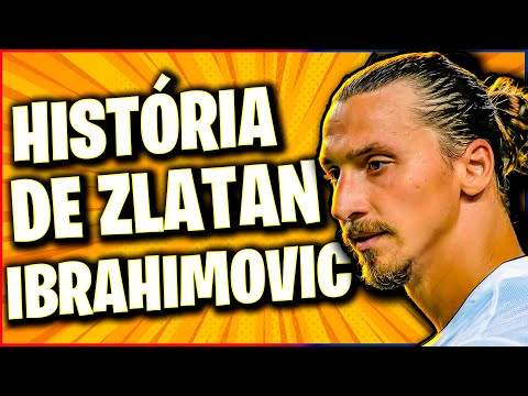 A EMOCIONANTE história de ZLATAN IBRAHIMOVIC