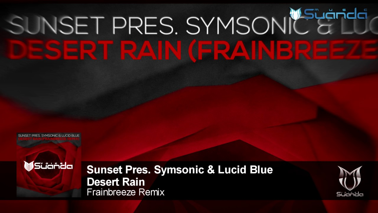 Sunset Pres. Symsonic & Lucid Blue - Desert Rain (Frainbreeze Remix)