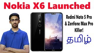 Nokia X6 ( Snapdragon 636 , Dual Camera, Notch )- Redmi Note 5 Pro, Zenfone Max Pro Killer? | Tamil