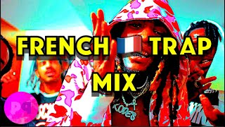 FRENCH TRAP MIX! 20 FIRE SONGS FOR YOUR PLAYLIST