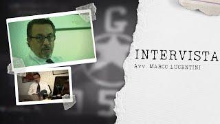 Intervista  Avv. Marco Lucentini