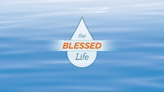 The Blessed Life #1 | It's All About The Heart