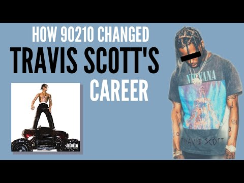 How 90210 Changed Travis Scott's CAREER - VIDEO ESSAY SONG DEEP DIVE