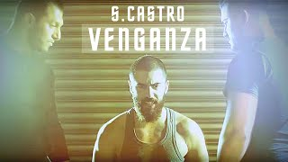 S.Castro - Venganza (prod. by Gorex) (official HD Video) thumbnail
