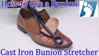 How to use a Bunion Shoe Stretcher