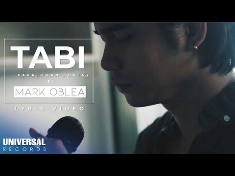 Mark Oblea - Tabi (Paraluman Cover)  (Official Lyric Video)