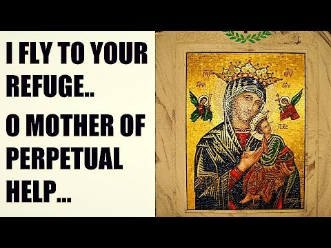 Prayer to Our Lady of Perpetual Help, Memorare, Theotokos, Protection, Healing, Deliverance,Sub tuum