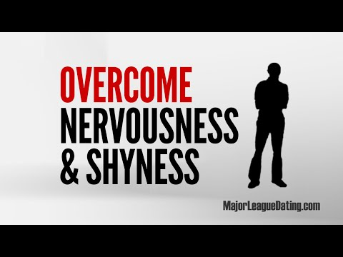 FAST DATING TIP - OVERCOMING SHYNESS AND NERVOUSNESS - MAJORLEAGUEDATING.COM