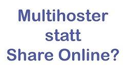 Was ist ein Multihoster? Wie weiter nach Share Online Bust?