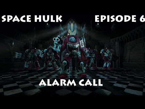 Space Hulk (Warhammer 40k) ep 6: Salty Alarm Call of Sin