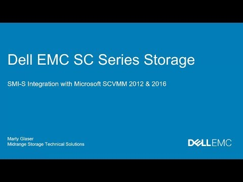 Dell EMC SC Series Storage and SMI-S Integration with Microsoft SCVMM 2012 and 2016