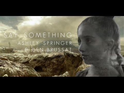 Ashley Springer - Say Something ft. Ben Brussat (WWI Rendition)