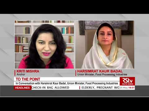 To The Point with Harsimrat Kaur Badal, Union Minister, Food Processing Industries