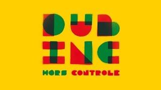"""DUB INC - Tout ce qu'ils veulent (Album """"Hors controle"""")"""