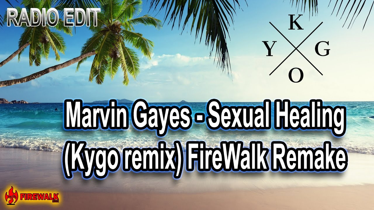 Sexual healing kygo remix radio edit