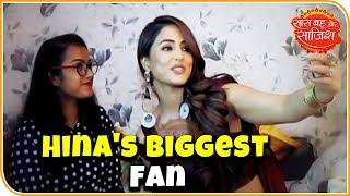 Fan Number 1: Hina Khan Meets Her BIGGEST FAN   SBS Originals   Kasauti Zindagi Kay 2