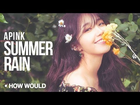 """How Would APINK Sing - Gfriend """"Summer Rain"""" (Line Distribution)"""