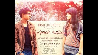 Apnale mujhe || Heartbrokens band official album song || Abdulla Adam Umar jack PRINCEARU