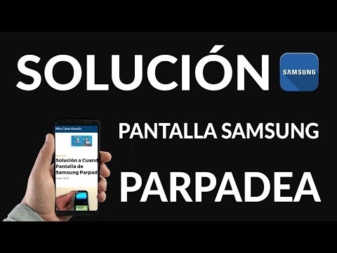 Mi Pantalla de Samsung Parpadea - SOLUCIÓN