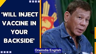 Philippine president: Will jail, inject you in the bu** if you refuse vaccine | Oneindia News