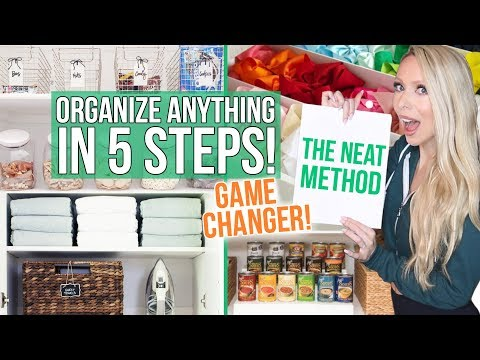 How to Organize ANYTHING in 5 Steps: The NEAT Method