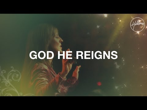 God He Reigns - Hillsong Worship