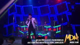 MDM Music Club - Ưng Hoàng Phúc Singer - Sai Lầm remix - 19/11/2016