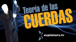 La teoría de las cuerdas, en 3 minutos. www.explainers.tv