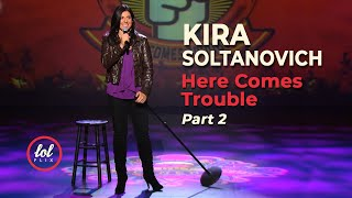 Kira Soltanovich Here Comes Trouble • Part 2 | LOLflix
