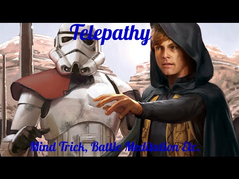 Star Wars Force Powers Explained:Telepathy - Mind Trick, Battle Meditation Etc.