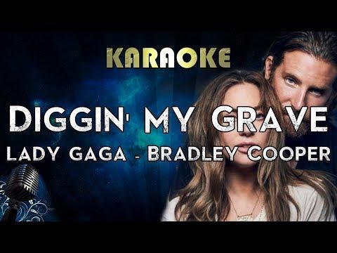 Diggin' My Grave - Lady Gaga / Bradley Cooper (Karaoke Instrumental) A Star Is Born