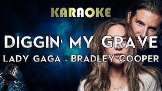 Diggin' My Grave - Lady Gaga / Bradley Cooper (Karaoke Instrumental) A Star Is Born Video